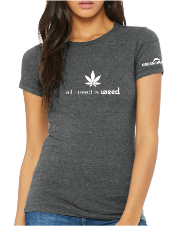 All I Need is Weed- T- Shirt  - Deep Heather