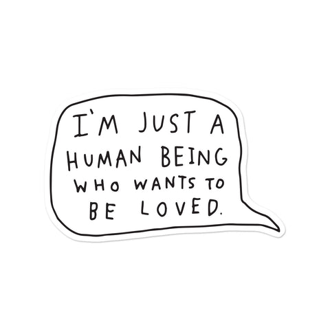 I'm Just a Human Being Sticker