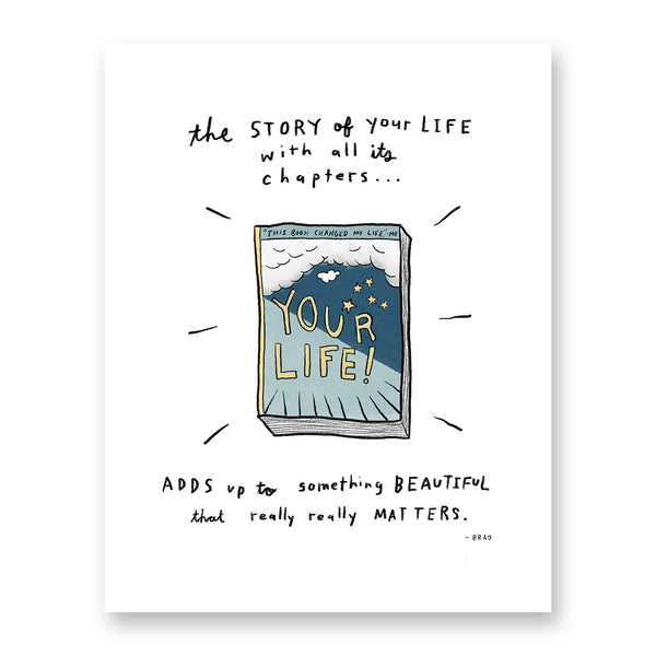 Story of Your Life Print