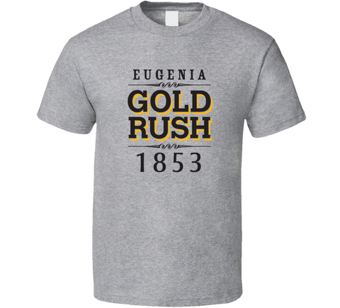 Eugenia Gold Rush 1853 T-Shirt