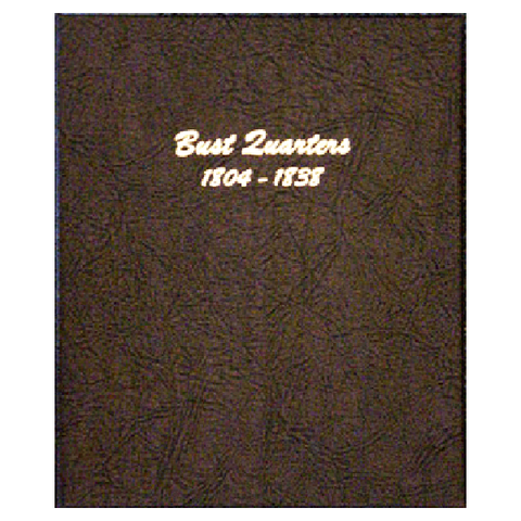 Bust Quarters 1804-1838 - Dansco Coin Albums - Centerville C&J Connection, Inc.