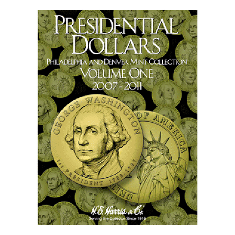 Presidential Dollar Folder Volume I 2007 - 2011 H.E. Harris Coin Folder - Centerville C&J Connection, Inc.