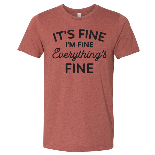 It's Fine I'm Fine Everything's FINE T-Shirt