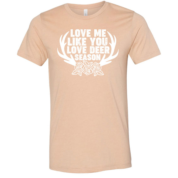 Love Me Like You Love Deer Season Softstyle T-Shirt