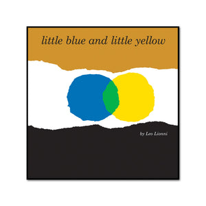 Little Blue and Little Yellow by Leo Lionni Artblock