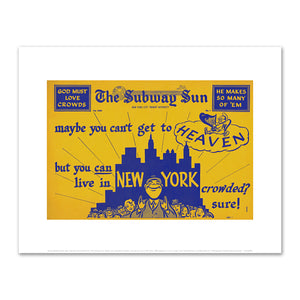 Amelia Opdyke Jones, New York City Transit Authority, The Subway Sun, Maybe you can't get to Heaven, but you can live in New York, 1956, Art Prints in 4 sizes by 2020ArtSolutions