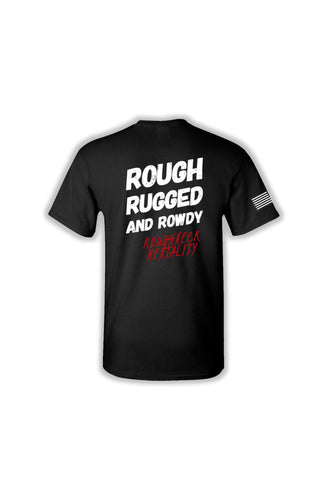 Rough Rugged and Rowdy Short Sleeve T-Shirt