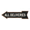 All Deliveries Left Arrow Vintage Looking Metal Sign 5x17 205170004025