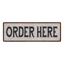 Order Here Vintage Look Reproduction Black on White 8x24 Metal Sign 106180023020