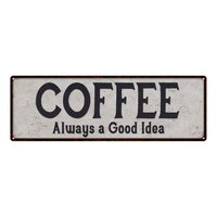Coffee Always a Good Idea Reproduction Black White 8x24 Metal Sign 106180023032