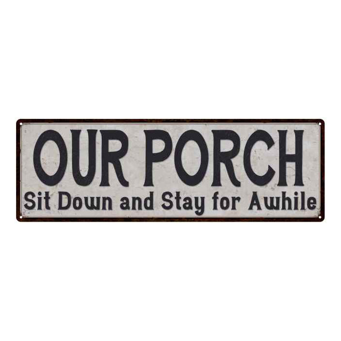 Our Porch Sit Down Stay Reproduction Black on White 8x24 Metal Sign 106180023043