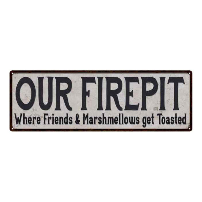 Our Firepit Vintage Look Reproduction Black White 8x24 Metal Sign 106180023045
