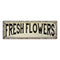 Fresh Flowers Vintage Look Farm House Wall Décor 8x24 Metal Sign 106180028053