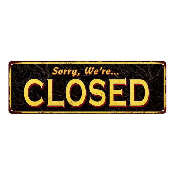 Sorry, We're Closed Vintage Looking Metal Sign Home Decor 6x18 106180032010