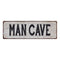 MAN CAVE Vintage Look Rustic 6x18 Metal Sign Chic Retro 106180035036