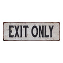 EXIT ONLY Vintage Look Rustic 6x18 Metal Sign Chic Retro 106180035051