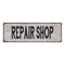 REPAIR SHOP Vintage Look Rustic 6x18 Metal Sign Chic Retro 106180035100