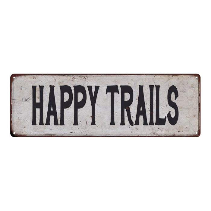 HAPPY TRAILS Vintage Look Rustic 6x18 Metal Sign Chic Retro 106180035115