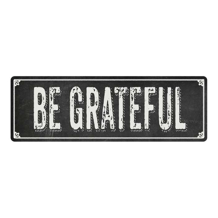 BE GRATEFUL Shabby Chic Black Chalkboard Metal Sign 6x18 Decor 106180050003