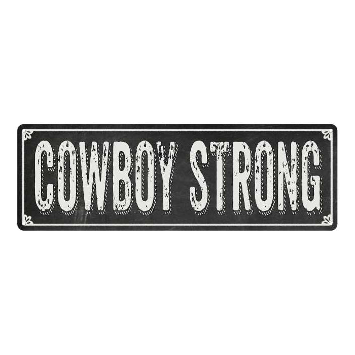 COWBOY STRONG Shabby Chic Black Chalkboard Metal Sign 6x18 Decor 106180050044