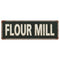 Flour Mill Vintage Look Metal Sign 6x18 106180062008