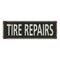 Tire Repairs Vintage Look Shabby Chic Gift Metal Sign 6x18 106180062058
