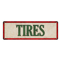 TIRES Vintage Looking Metal Sign Shop Oil Gas 6x18 Garage 106180064020