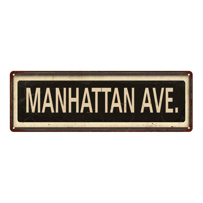 Manhattan Ave. Vintage Looking Metal Sign Home Decor 6x18 106180066011