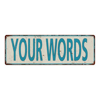 Your Words Personalized Distressed Look  Metal Sign 6x18 106180076001