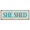 SHE SHED Distressed Look  Metal Sign 6x18 106180076003