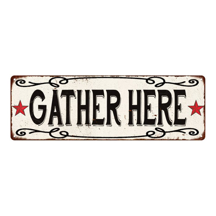 Gather Here  Vintage Look Reprodution Metal Sign 6x18 106180078027