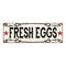 Fress Eggs  Vintage Look Reprodution Metal Sign 6x18 106180078030