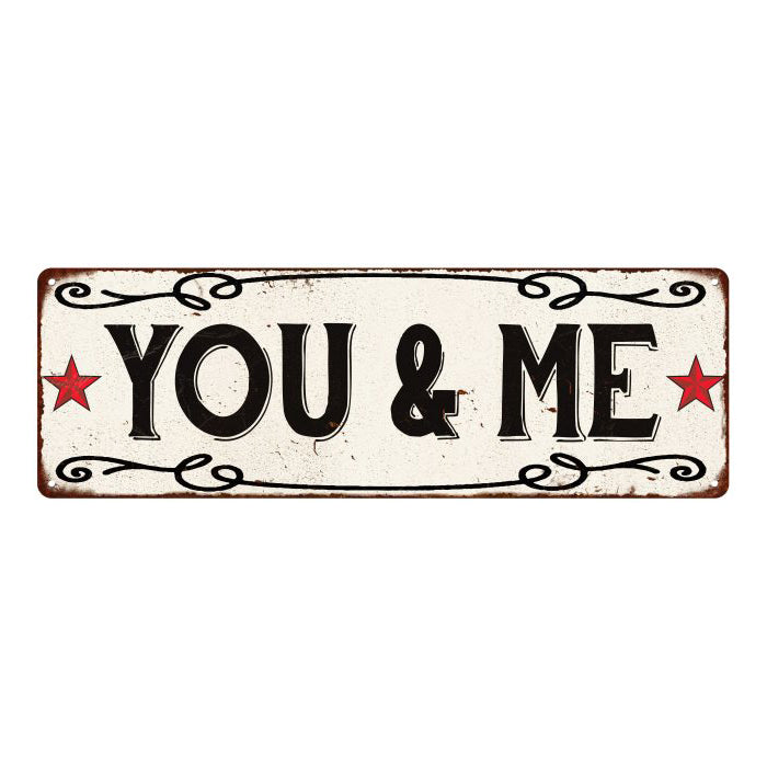 You & Me Vintage Look Reprodution Metal Sign 6x18 106180078032