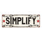 Simplify Vintage Look Reprodution Metal Sign 6x18 106180078033