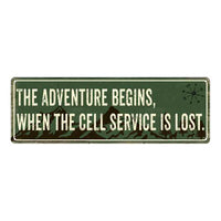 Adventure Begins when… Camping Outdoors Metal Sign Gift 6x18 106180091021