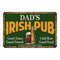 DAD'S Irish Pub Personalized Beer Metal Sign Bar Decor 8x12 108120013002