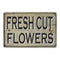 Fresh Flowers Vintage Look Chic 8x22 Metal Sign 108120020013