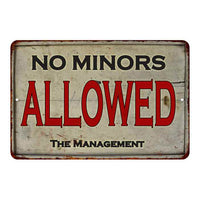 Rusty No Minors Vintage Look Chic 8x22 Metal Sign 108120020019