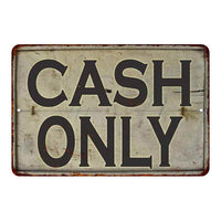 Rusty Cash Only Vintage Look Chic 8x22 Metal Sign 108120020023
