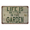 Live is Better in my Garden Vintage Look Garden Chic 8x22 Metal Sign 108120020029