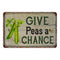 Give Peas a Chance Vintage Look Garden Chic 8x22 Metal Sign 108120020035