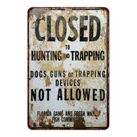 Closed to Hunting Vintage Look Chic Distressed 8x22 Metal Sign 108120020073