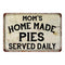 Mom's Homemade Pies Vintage Look Chic Distressed 8x12 Metal Sign 108120020086