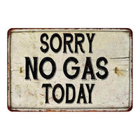 Sorry No Gas Today Vintage Look Chic Distressed 8x12108120020125