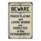 Beware Poker Playing Permitted Vintage Look Chic Distressed 8x12108120020177
