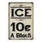 ICE 10 Cents a Block Farmhouse Style 8x12 Metal Sign 108120020214