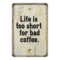 Life is too short for bad coffee Vintage Look Chic Distressed 8x12108120020227