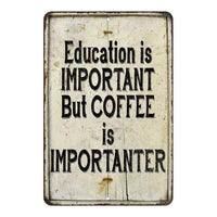 Education is Important, but coffee Vintage Look Chic Distressed 8x12108120020231