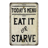 Today's Menu Eat It or Starve Vintage Look Chic Distressed 8x12108120020246