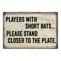 Players with short Bats… Funny Bathroom Gift 8x12 Metal Sign 108120061005
